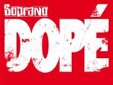 Dope - Soprano
