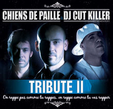 Chiens de Paille & DJ Cut Killer présentent Tribute II