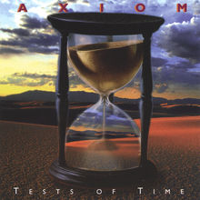 Tests of Time - Axiom