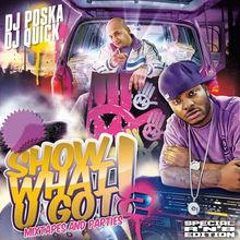 Show What U Got, Vol. 2 (Mixtapes and Parties)  - Dj quick