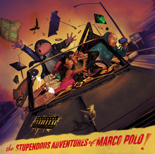 The Stupendous Adventures of Marco Polo - Marco polo