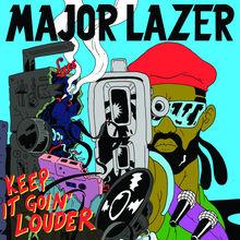 Keep It Goin' Louder - Major lazer