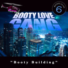 Booty Building: Mixtape Vol. 6