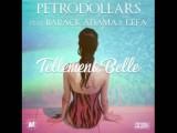 Tellement belle feat. Barack Adama & Lefa - PETRODOLLARS