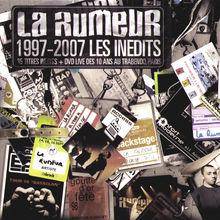 La rumeur 1997-2007 : Les inédits
